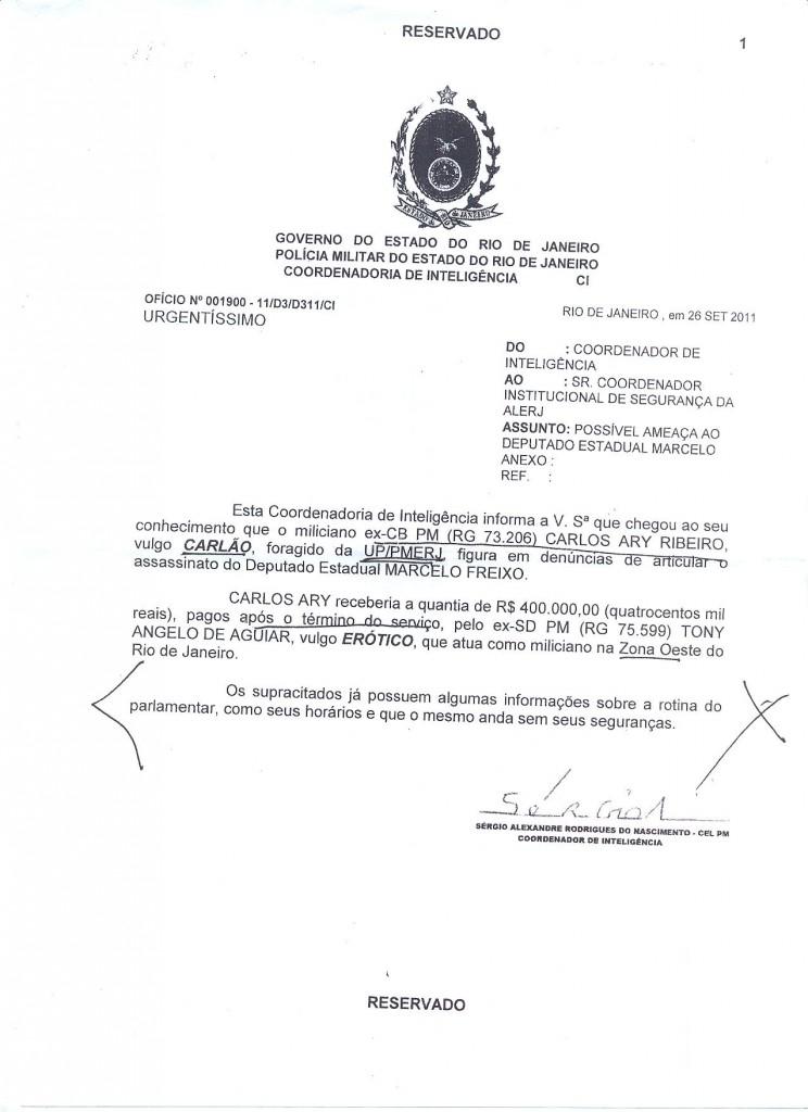 Setembro de 2011 corresponde ao início da intensificação das denúncias de ameaças contra o deputado Marcelo Freixo
