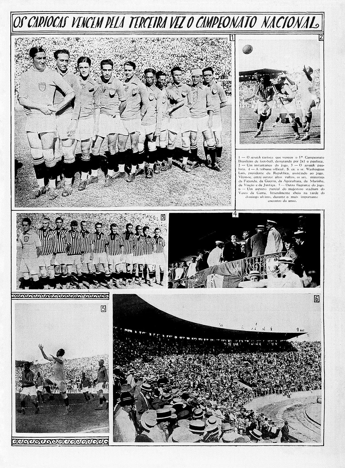 No âmbito do futebol, uma rivalidade tempestuosa marcava as relações entre dirigentes paulistas e cariocas, desde pelo menos a criação, em 1916, da Confederação Brasileira de Desportos